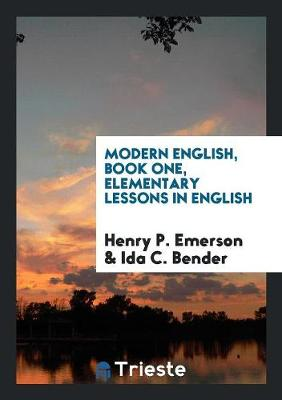 Modern English, Book One, Elementary Lessons in English (Paperback)