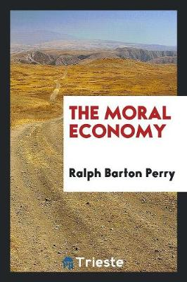 The Moral Economy (Paperback)