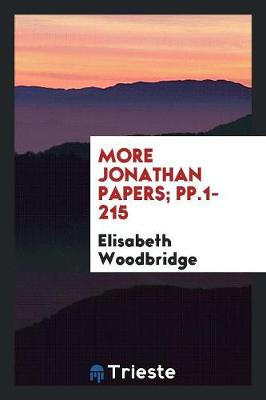 More Jonathan Papers; Pp.1-215 (Paperback)