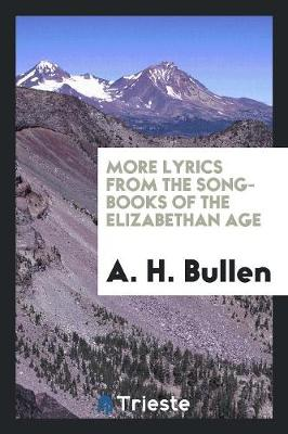 More Lyrics from the Song-Books of the Elizabethan Age (Paperback)