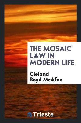 The Mosaic Law in Modern Life (Paperback)