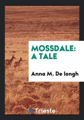 Mossdale: A Tale (Paperback)