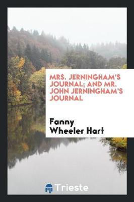Mrs. Jerningham's Journal; And Mr. John Jerningham's Journal (Paperback)