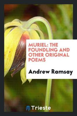 Muriel: The Foundling and Other Original Poems (Paperback)