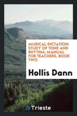 Musical Dictation: Study of Tone and Rhythm; Manual for Teachers, Book Two (Paperback)