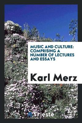 Music and Culture: Comprising a Number of Lectures and Essays (Paperback)