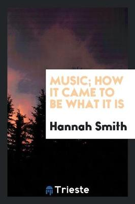 Music; How It Came to Be What It Is (Paperback)
