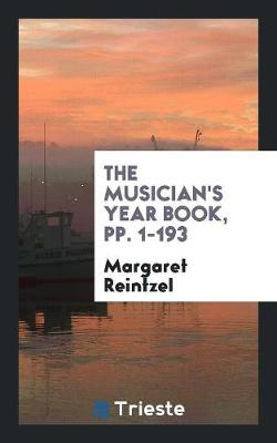 The Musician's Year Book, Pp. 1-193 (Paperback)