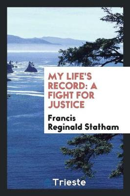 My Life's Record: A Fight for Justice (Paperback)
