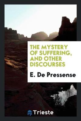 The Mystery of Suffering, and Other Discourses (Paperback)