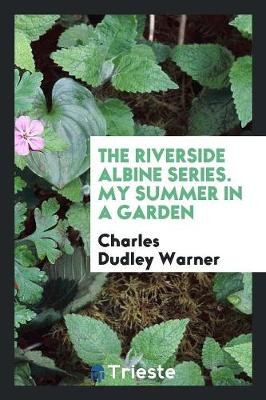 The Riverside Albine Series. My Summer in a Garden (Paperback)