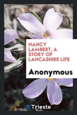 Nancy Lambert, a Story of Lancashire Life (Paperback)