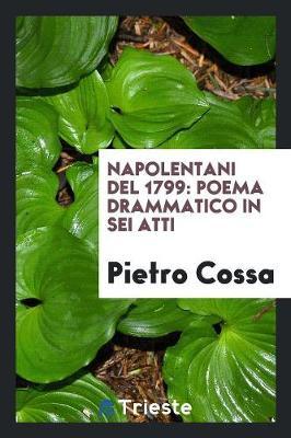 Napolentani del 1799: Poema Drammatico in SEI Atti (Paperback)