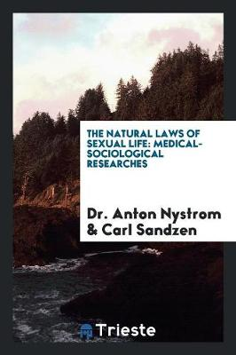 The Natural Laws of Sexual Life: Medical-Sociological Researches (Paperback)