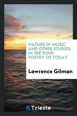 Nature in Music and Other Studies in the Tone-Poetry of Today (Paperback)