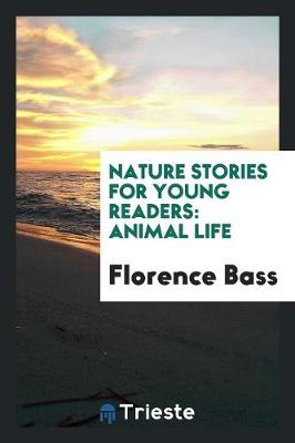 Nature Stories for Young Readers: Animal Life (Paperback)