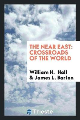 The Near East: Crossroads of the World (Paperback)