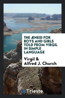 The neid for Boys and Girls Told from Virgil in Simple Language (Paperback)