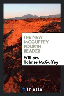 The New McGuffey Fourth Reader (Paperback)