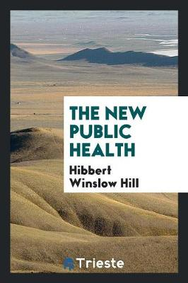 The New Public Health (Paperback)