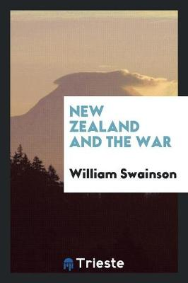 New Zealand and the War (Paperback)
