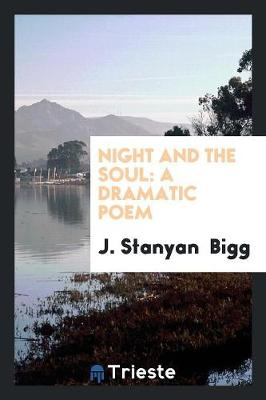 Night and the Soul: A Dramatic Poem (Paperback)