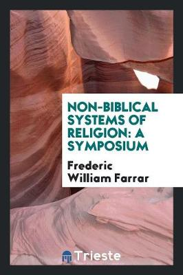 Non-Biblical Systems of Religion: A Symposium (Paperback)