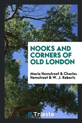 Nooks and Corners of Old London (Paperback)