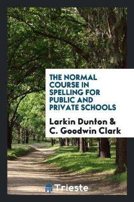 The Normal Course in Spelling for Public and Private Schools (Paperback)