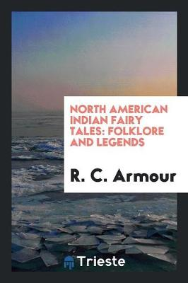 North American Indian Fairy Tales: Folklore and Legends (Paperback)