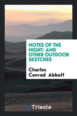 Notes of the Night: And Other Outdoor Sketches (Paperback)