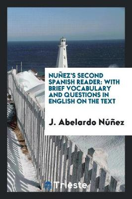 Nu ez's Second Spanish Reader: With Brief Vocabulary and Questions in English on the Text (Paperback)