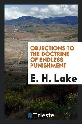 Objections to the Doctrine of Endless Punishment (Paperback)