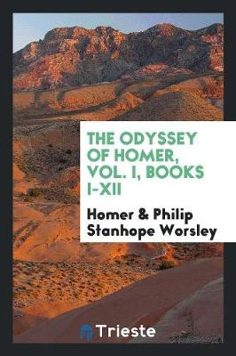 The Odyssey of Homer, Vol. I, Books I-XII (Paperback)