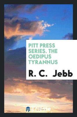 Pitt Press Series. the Oedipus Tyrannus (Paperback)