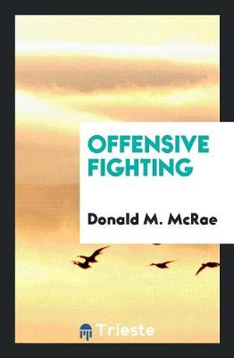 Offensive Fighting (Paperback)