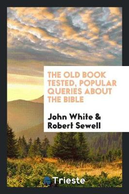 The Old Book Tested, Popular Queries about the Bible (Paperback)