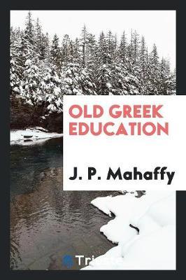 Old Greek Education (Paperback)