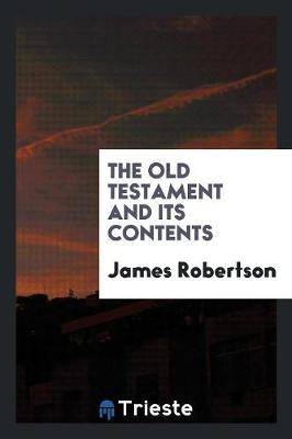 The Old Testament and Its Contents (Paperback)