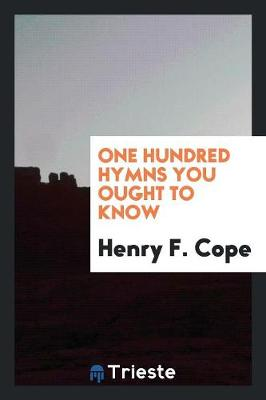 One Hundred Hymns You Ought to Know (Paperback)