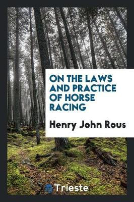 On the Laws and Practice of Horse Racing (Paperback)