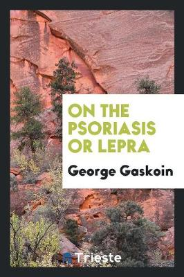 On the Psoriasis or Lepra (Paperback)