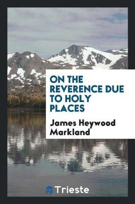 On the Reverence Due to Holy Places (Paperback)