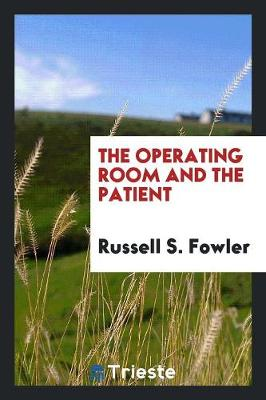 The Operating Room and the Patient (Paperback)