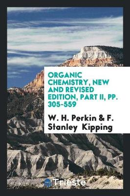Organic Chemistry, New and Revised Edition, Part II, Pp. 305-559 (Paperback)