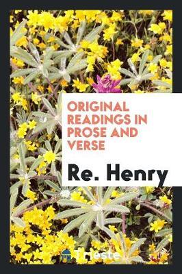 Original Readings in Prose and Verse (Paperback)