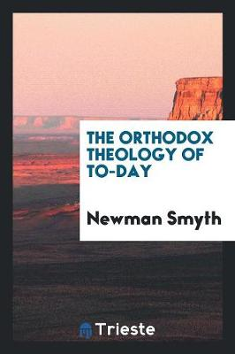 The Orthodox Theology of To-Day (Paperback)