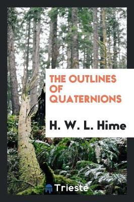 The Outlines of Quaternions (Paperback)