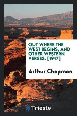 Out Where the West Begins, and Other Western Verses. [1917] (Paperback)