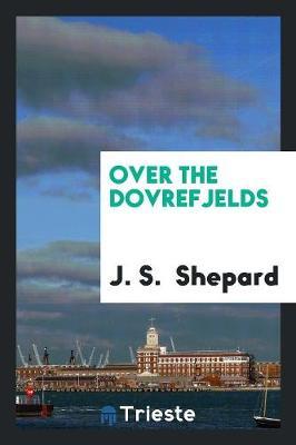 Over the Dovrefjelds (Paperback)